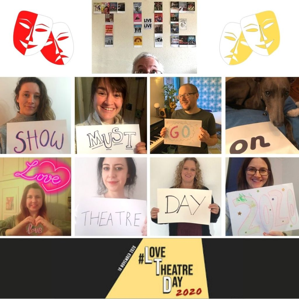 A collage of Live & Local team members holding up words that spell 'The Show Must Go On, Love Theatre Day 2020' with cartoon comedy and tragedy masks and #LoveTheatreDay logo.